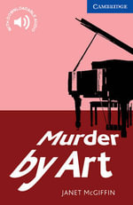 Murder by Art  : Cambridge English Readers : Level 5 - Janet McGiffin