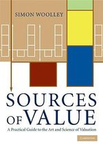 Sources of Value : A Practical Guide to the Art and Science of Valuation - Simon Woolley