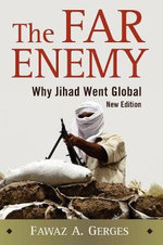 The Far Enemy : Why Jihad Went Global - 2nd Edition - Fawaz A. Gerges