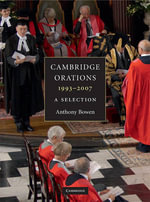 Cambridge Orations, 1993-2007 : A Selection - Anthony Bowen