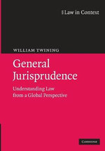General Jurisprudence : Understanding Law from a Global Perspective - William Twining