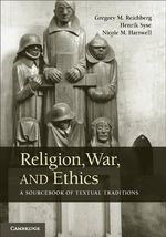 Religion, War, and Ethics : A Sourcebook of Textual Traditions