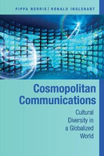 Cosmopolitan Communications : Cultural Diversity in a Globalized World - Pippa Norris