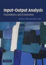 Input-output Analysis : Foundations and Extensions - Ronald E. Miller