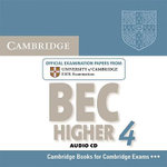 Cambridge BEC 4 Higher Audio CD : Examination Papers from University of Cambridge ESOL Examinations - Cambridge ESOL