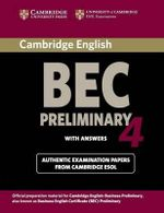 Cambridge BEC 4 Preliminary Student's Book with Answers : Examination Papers from University of Cambridge ESOL Examinations - Cambridge ESOL
