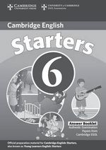 Cambridge Young Learners English Tests 6 Starters Answer Booklet: Level 6 : Examination Papers from University of Cambridge ESOL Examinations - Cambridge ESOL