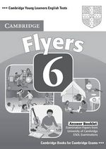 Cambridge Young Learners English Tests 6 Flyers Answer Booklet: No. 6 : Examination Papers from University of Cambridge ESOL Examinations - Cambridge ESOL