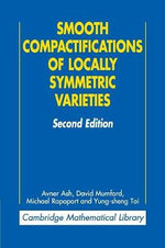 Smooth Compactifications of Locally Symmetric Varieties - Avner Ash