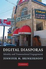 Digital Diasporas : Identity and Transnational Engagement - Jennifer M. Brinkerhoff