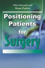 Positioning Patients for Surgery - Chris Servant