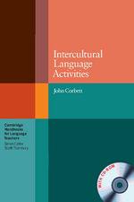 Intercultural Language Activities : Cambridge Handbooks for Language Teachers : Includes CD-ROM - John Corbett