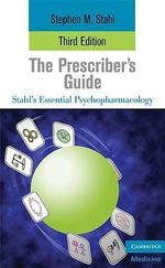 The Prescriber's Guide : 3rd Edition - Stephen M. Stahl