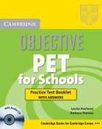 Objective PET for Schools Practice Test Booklet with Answers  : With Audio CD-ROM - Louise Hashemi