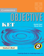 Objective KET Pack (Student's Book and KET for Schools Practice Test Booklet without Answers with Audio CD) : Pack for New KET for Schools Exam - Annette Capel