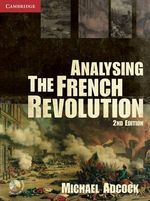 Analysing the French Revolution - Michael Adcock