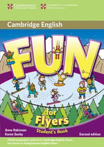 Fun for Flyers Student's Book : Fun for - Anne Robinson