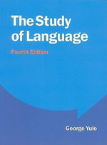 The Study of Language : 4th Edition - George Yule