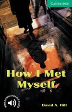 How I Met Myself: Level 3 : Level 3 - David A. Hill