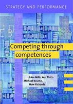 Strategy and Performance : Competing through Competences - John Mills