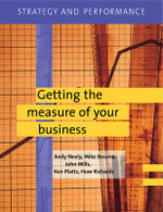 Strategy and Performance: Getting the Measure of Your Business v. 3 : Getting the Measure of Your Business - Michael Bourne