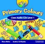 Primary Colours 1 Class Audio CDs : Primary Colours - Diana Hicks