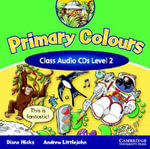 Primary Colours 2 Class Audio CD : 000320148 - Diana Hicks