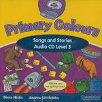 Primary Colours 3 Songs and Stories Audio CD :  Level 3: Songs and Stories - Diana Hicks