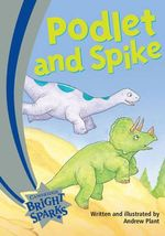 Bright Sparks: Podlet and Spike : Emergent - Andrew Plant