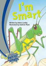 Bright Sparks: I'm Smart : Emergent - Debra Landry
