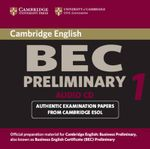 Cambridge BEC Preliminary Audio CD : Practice Tests from the University of Cambridge Local Examinations Syndicate - University of Cambridge Local Examinations Syndicate