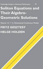 Soliton Equations and Their Algebro-Geometric Solutions : Volume 1, (1+1)-Dimensional Continuous Models: (1+1)- Dimensional Continuous Models v.1 - Fritz Gesztesy