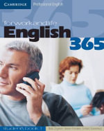 English365 for Work and Life : Cambridge Professional English : Student's Book 1 - Bob Dignen