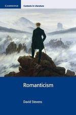 Romanticism : Cambridge Contexts in Literature - David Stevens