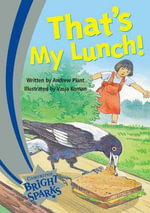 Bright Sparks : That's My Lunch - Andrew Plant