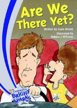 Bright Sparks : Are We There Yet? - Susie Brown