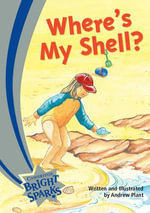 Bright Sparks : Where's My Shell? - Andrew Plant