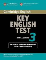 Cambridge Key English Test 3 Student's Book with Answers : Examination Papers from the University of Cambridge ESOL Examinations - Cambridge ESOL
