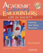 Academic Listening Encounters: Life in Society Student's Book with Audio CD : Listening, Note Taking, and Discussion - Kim Sanabria