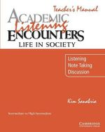 Academic Listening Encounters: Life in Society Teacher's Manual : Listening, Note Taking, and Discussion - Kim Sanabria