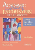 Academic Listening Encounters: Life in Society Class Audio CDs (3) : Listening, Note Taking, and Discussion - Kim Sanabria