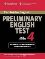 Cambridge Preliminary English Test 4 Student's Book with Answers : Examination Papers from the University of Cambridge ESOL Examinations - Cambridge ESOL