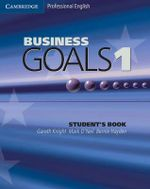 Business Goals 1  : Student's Book - Gareth Knight