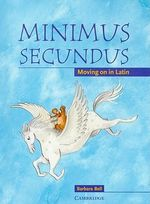 Minimus Secundus Pupil's Book : Moving on in Latin - Barbara Bell