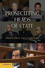 Prosecuting Heads of State : A Philosophical Analysis