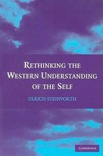Rethinking the Western Understanding of the Self - Ulrich Steinvorth