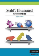 Antipsychotics : Stahl's Illustrated Series - Stephen M. Stahl