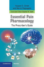 Essential Pain Pharmacology : The Prescriber's Guide - Howard S. Smith