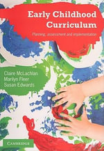 Early Childhood Curriculum : Planning, Assessment and Implementation - Claire McLachlan