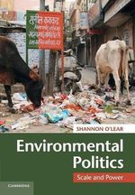 Environmental Politics : Scale and Power - Shannon O'Lear